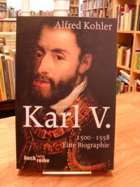 Kohler, Karl V. – 1500-1558 – Eine Biographie,