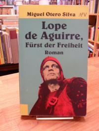 Otero Silva, Lope de Aguirre, Fürst der Freiheit – Roman,