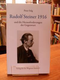 Selg, Rudolf Steiner 1916 und die Herausforderungen der Gegenwart,