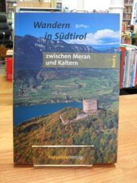 Wandern in Südtirol – Band 3 –  Zwischen Meran und Kaltern – Nordöstliche Ortler