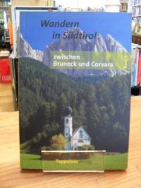Wandern in Südtirol – Band 6 –  Zwischen Bruneck und Corvara –