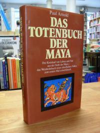 Arnold, Das Totenbuch der Maya,