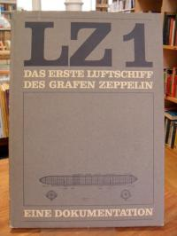 Luftschiffbau Zeppelin GmbH (Hrsg.), LZ 1 – Das erste Luftschiff des Grafen Zepp