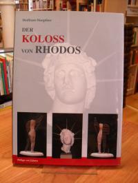 Hoepfner, Der Koloß von Rhodos und die Bauten des Helios – Neue Forschungen zu e