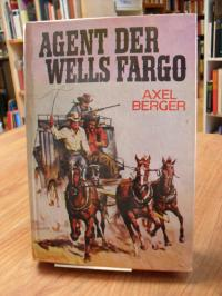Berger, Agent der Wells Fargo – Roman aus dem amerikanischen Westen,