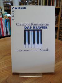 Kammertöns, Das Klavier – Instrument und Musik,