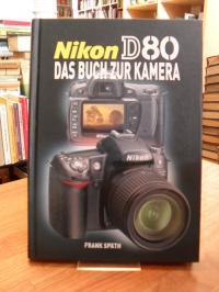 Späth, Nikon D80 – Das Buch zur Kamera,