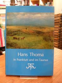 Hans Thoma in Frankfurt und im Taunus,