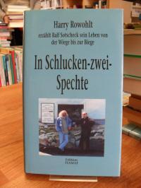 Rowohlt, In Schlucken-zwei-Spechte – Harry Rowohlt erzählt Ralf Sotscheck sein L