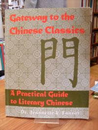 Faurot, Gateway to the Chinese Classics – A Practical Introduction to Literary C