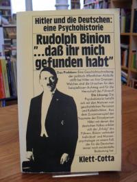 """Binion, """"… daß ihr mich gefunden habt"""" – Hitler und die Deutschen. Eine Psycho"""