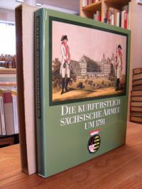 Reinhold, Die kurfürstlich-sächsische Armee um 1791 – 200 Kupferstiche; entworfe
