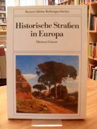 Grieser, Historische Strassen in Europa – Von der Via Appia bis zur Avus,