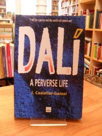 Castellar-Gassol, Dalí. A perverse life