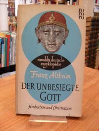 Altheim, Der unbesiegte Gott,