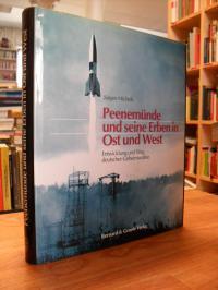 Peenemünde und seine Erben in Ost und West – Entwicklung und Weg deutscher Gehei