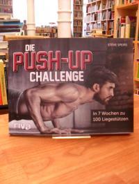 Speirs, Die Push-up-Challenge – In 7 Wochen zu 100 Liegestützen,