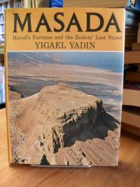 Yadin, Masada – Herod's Fortress and the Zealkots' Last Stand,