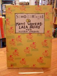 Herr Lorenz (Renate), Schokoriegel 3: Matti Woters – Lala Blues,
