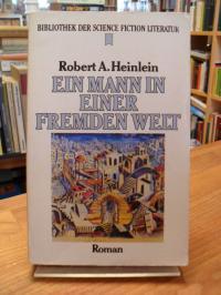 Heinlein, Ein Mann in einer fremden Welt,