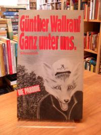 Günther Wallrauf, Ganz unter uns – Die Parodie,