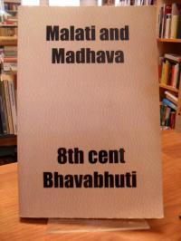 Bhavabhuti (Srikantha Nilakantha), Malati and Madhava – Or, The Stolen Marriage,