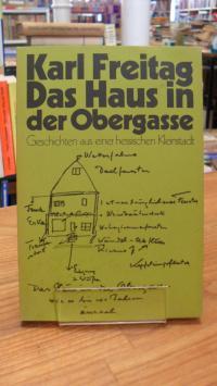 Langen / Freitag, Das Haus in der Obergasse – Geschichten aus einer hessischen K