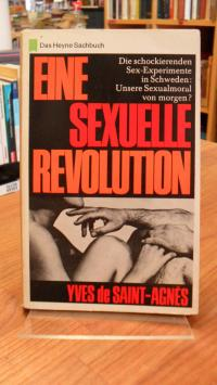 Saint-Agnès, Eine sexuelle Revolution – Die schockierenden Sex-Experimente in Sc