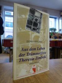 Geiling, Aus dem Leben der Trümmerfrau Theresia Zimbehl – Erinnerungen,