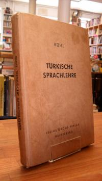 Rühl, Türkische Sprachlehre – Grammatische Einführung, Lesestücke und Wörterverz