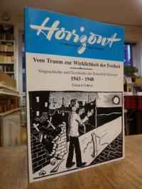 Grosse, Vom Traum zur Wirklichkeit der Freiheit – Vorgeschichte und Geschichte d