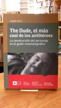 Ortiz, The Dude, el más cool de los antihéroes – La construcción del personaje e