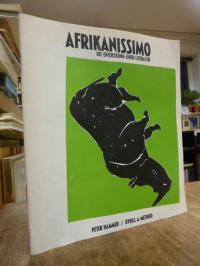 Afrika / Schulz, Afrikanissimo – die Entdeckung einer Literatur,