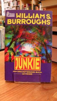 Burroughs, Junkie – Bekenntnisse eines unbekehrten Rauschgiftsüchtigen,