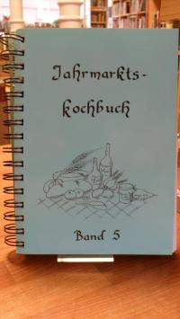 Jahrmarkts-Kochbuch Band 5