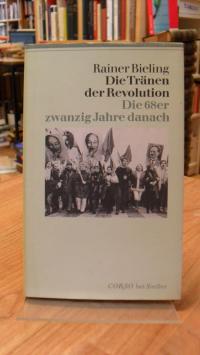 Bieling, Die Tränen der Revolution – Die 68er – Zwanzig Jahre danach,