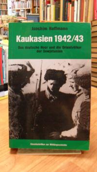 Hoffmann, Kaukasien 1942/43 – Das deutsche Heer und die Orientvölker der Sowjetu