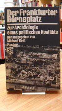 Der Frankfurter Börneplatz – Zur Archäologie eines politischen Konflikts,