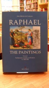 Meyer zur Capellen, Raphael – A Critical Catalogue of His Paintings – Volume1 –