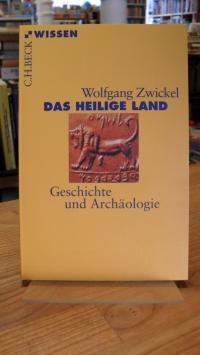 Zwickel, Das Heilige Land – Geschichte und Archäologie,