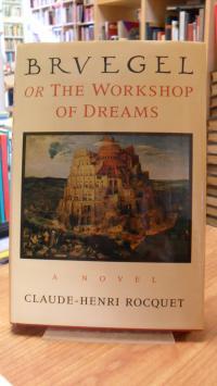 Rocquet, Bruegel, or, The workshop of dreams,