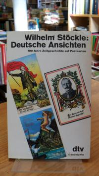 Stöckle, Deutsche Ansichten – 100 Jahre Zeitgeschichte auf Postkarten,