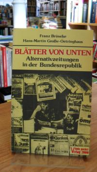 Brüseke, Blätter von unten – Alternativzeitungen in der Bundesrepublik,