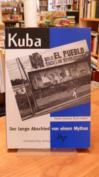 Burchardt, Kuba – Der lange Abschied von einem Mythos,