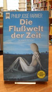 Farmer, Die Flußwelt der Zeit – Band 1 des Flußwelt-Zyklus – Science-Fiction-Rom
