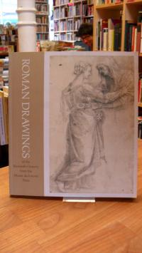 Roman drawings of the sixteenth century from the Musée du Louvre, Paris,