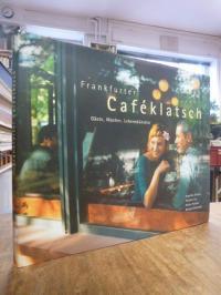 Frankfurter Caféklatsch – Gäste, Macher, Lebenskünstler,