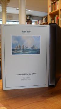 Wiborg, Unser Feld ist die Welt – Hapag-Lloyd – 1847 – 1997 – 150 Jahre Hapag-Ll