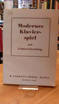 Leimer, Modernes Klavierspiel nach Leimer-Gieseking – Mit einem Vorwort von Walt
