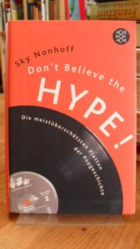 Nonhoff, Don't believe the hype! – Die meistüberschätzten Platten der Popgeschic